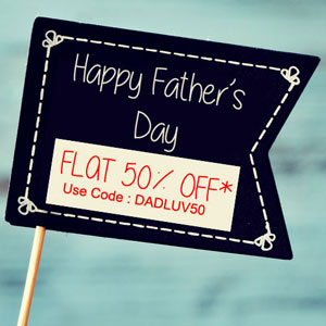 Flat 50% Discount on Father's Day Collection